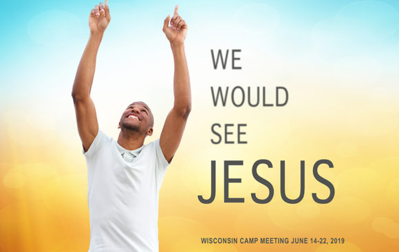 Camp Meeting Begins Tonight, June 14 – 22, 2019