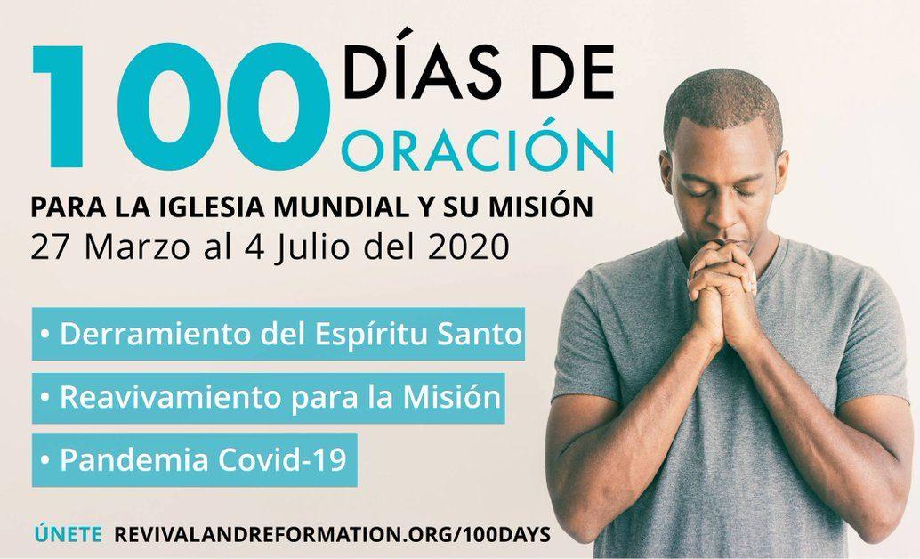 Únase a Nuestra Iglesia Mundial para 100 días de oración 27 de marzo – 4 de julio