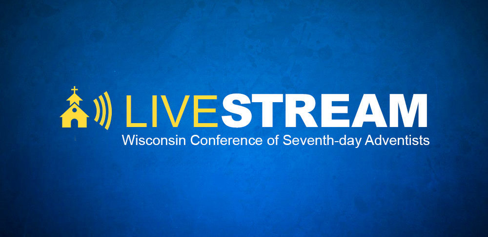 Choose to Worship Online with a Wisconsin Conference Seventh-day Adventist Church