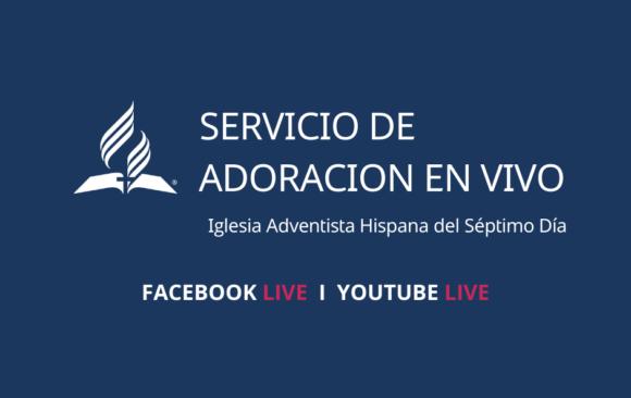 Servicio de Adoración en Vivo Iglesias Hispanas FACEBOOK LIVE/YouTube