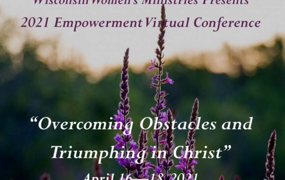 Wisconsin Women's Empowerment Virtual Conference April 16-18, 2021 Early Bird Rate thru March 15, 2021