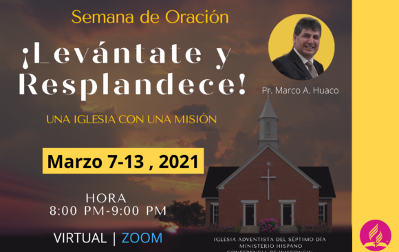 """Semana de Oración """"Levántate y Resplandece, una Iglesia con una Misión""""."""