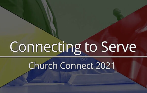 Connecting to Serve: Church-Connect Video 2021