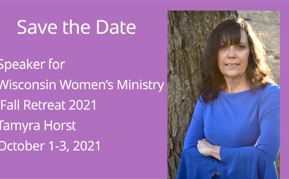 Fall Women's Retreat Speakers: Tamyra Horst – 2021; Elizabeth Talbot – 2022