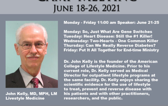 Featured Speaker for Camp Meeting: John Kelly, MD, MPH, LM